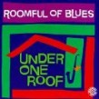 Roomful Of Blues- Under One Roof