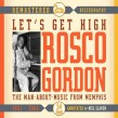 Gordon Rosco-(2CDS) Let's Get High 1951- 1965