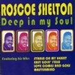 Shelton Roscoe- Deep In My Soul