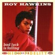 Hawkins Roy- Bad Luck Is Falling
