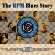 RPM Blues Story-(2CDS) Forty Blues Classics