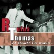 Thomas Rufus- Just Because I'm Leavin....
