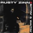 Zinn Rusty- Sittin & Waiting