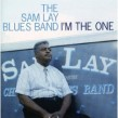 Lay Sam Blues Band- Im The One