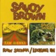 Savoy Brown- Raw Sienna/ Looking In (2 on 1)