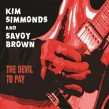 Savoy Brown/ Kim Simmonds- The Devil To Pay