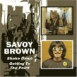 Savoy Brown- (2 cd set) Shake Down/ Getting To the Point