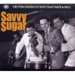 SAVVY SUGAR- (3CDS) The Pure Essence of WEST COAST Rock & Roll