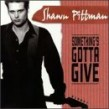 Pittman Shawn- Somethings Gotta Give