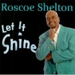 Shelton Roscoe-Let It Shine