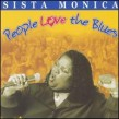 Sista Monica-People Love The Blues