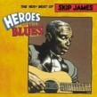 James Skip- Heroes of the Blues The VERY BEST