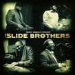 Slide Brothers- Robert Randolph Presents