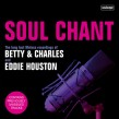 Betty & Charles/ Eddie Houston- SOUL CHANT