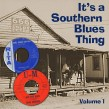It's A Southern BLUES Thing- Volume 1