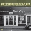 Street Sounds From the Bay Area- MUSIC CITY Soul & Funk 1971-75