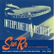 Sun Ra & Orchestra-Interplanetary Melodies-- DOO WOP FROM SATURN