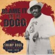 Blame It On the Dogg- The SWAMP DOGG Anthology 1968-78