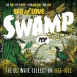 Sea Of Love- Ultimate SWAMP POP Collection 1955-62