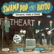 Swamp Pop By The Bayou- Troubles Tears & Trains