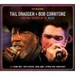 Taildragger & Bob Corritore- Longtime Friends In the Blues