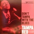 Tampa Red-(VINYL) Dont Tampa With The Blues