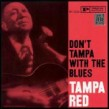 Tampa Red- Don't Tampa With The Blues (OUT OF PRINT)