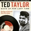 Taylor Ted- Make Up For Lost Time (Rare & Unissued)