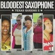 Texas Queens- Featuring Bloodest Saxophone