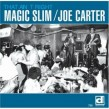 Magic Slim- Joe Carter- Sunnyland Slim- That Ain't Right