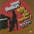 Thomas Timmy- Why Can't We Live Together?