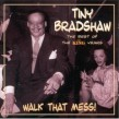 Bradshaw Tiny- Walk That Mess-Best Of King Years