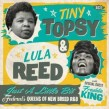Tiny Topsy- Lula Reed- Just A Little Bit- LIMITED EDITION