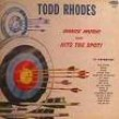 Todd Rhodes- Dance Music That Hits The Spot! (VINYL SEALED)