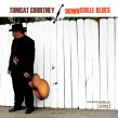 Tomcat Courtney- Downsville Blues