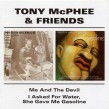 McPhee Tony & Friends-(2CDS)  Me & The Devil / Asked For Water