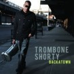 Trombone Shorty- Backatown