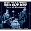 Horton Big Walter- Live At The Knickerbocker