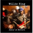 King Willie- Jukin' At Bettie's
