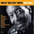 "Smith Willie ""Big Eyes""-Way Back"