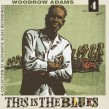 Woodrow Adams-(VINYL) This Is The Blues (180 gram IMPORT)