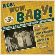 WOW WOW Baby!- 1950's R&B- Blues From Dolphins of Hollywood