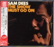 Dees Sam- The Show Must Go On