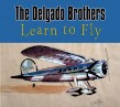 Delgado Brothers- Learn To Fly