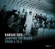 KANSAS CITY- Jumping The Blues From 6 To 6 (OUT OF PRINT)