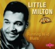 Little Milton- Running WILD Blues!!