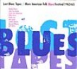 Lost Blues Tapes (2cds) AMERICAN FOLK BLUES FESTIVAL 1963-65