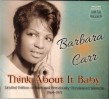 Carr Barbara- Think About It Baby (LTD Edition)