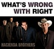 Hacienda Brothers- What's Wrong With Right