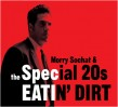 Sochat Morry & Special 20's- Eatin Dirt